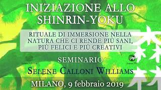 Evento: Selene Calloni Williams conduce il seminario Iniziazione allo Shinrin-Yoku