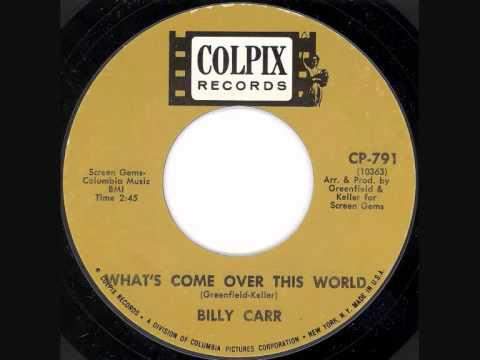 Billy Carr - What's Come Over This World