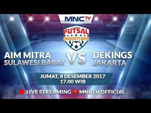 Aim Mitra (SULBAR) vs Dekings (DKI JAKARTA) (FT : 2-5) - Liga Futsal Nusantara 2017