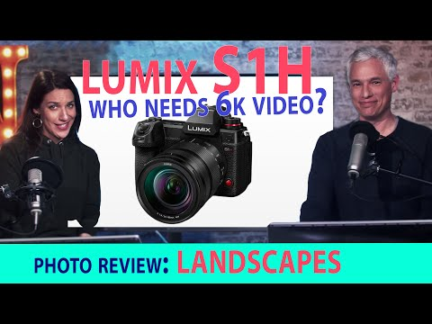 Lumix S1H has 6k video? LANDSCAPE photo reviews!  (Chelsea & Tony LIVE) thumbnail