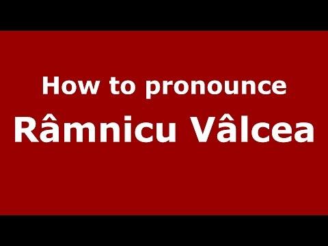 How to pronounce Râmnicu Vâlcea (Romanian/Romania)  - PronounceNames.com