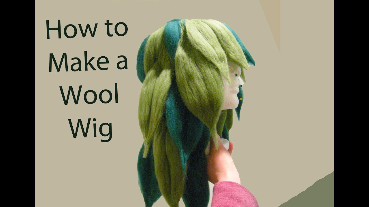 Cosplay Tutorial Needle Felt A Wool Wig Youtube