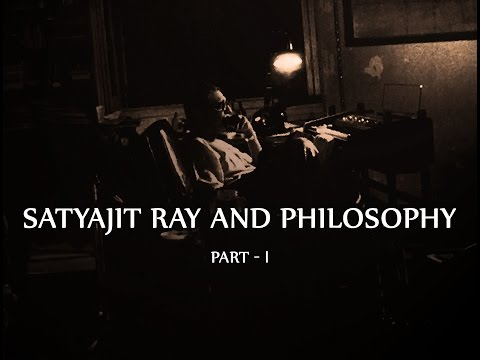 Satyajit Ray and Philosophy : Part  1
