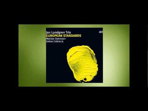 Jan Lundgren Trio from European Standards