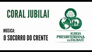 Socorro do crente - Coral Jubilai