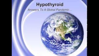 Dr. Wild Hypothyroid - A Global Epidemic