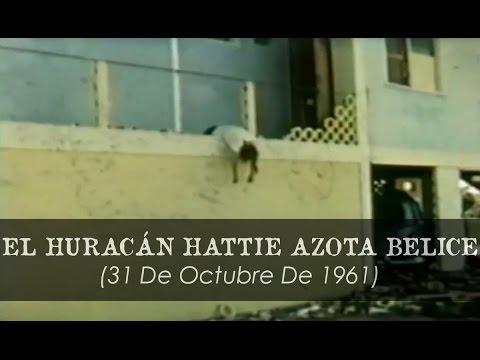 El Huracán Hattie Azota Belice - 31 De Octubre De 1961