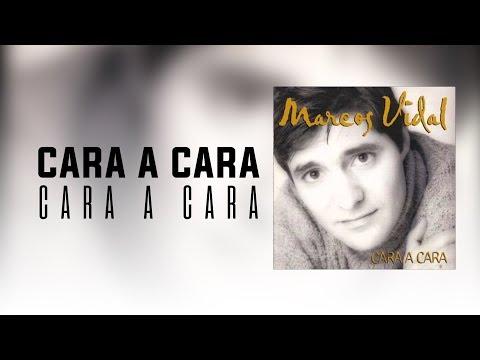 Marcos Vidal - Cara a Cara - Cara a Cara