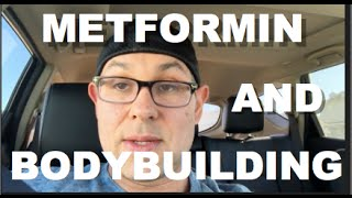 In the Car with MPA: METFORMIN AND BODYBUILDING