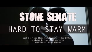 Stone Senate - Hard to Stay Warm [Part Two of the Trilogy]