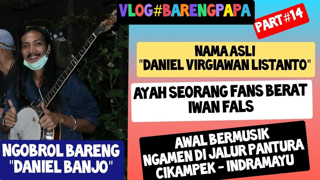 "Vlog#Barengpapa part 14 cerita bareng ""Daniel banjo"""