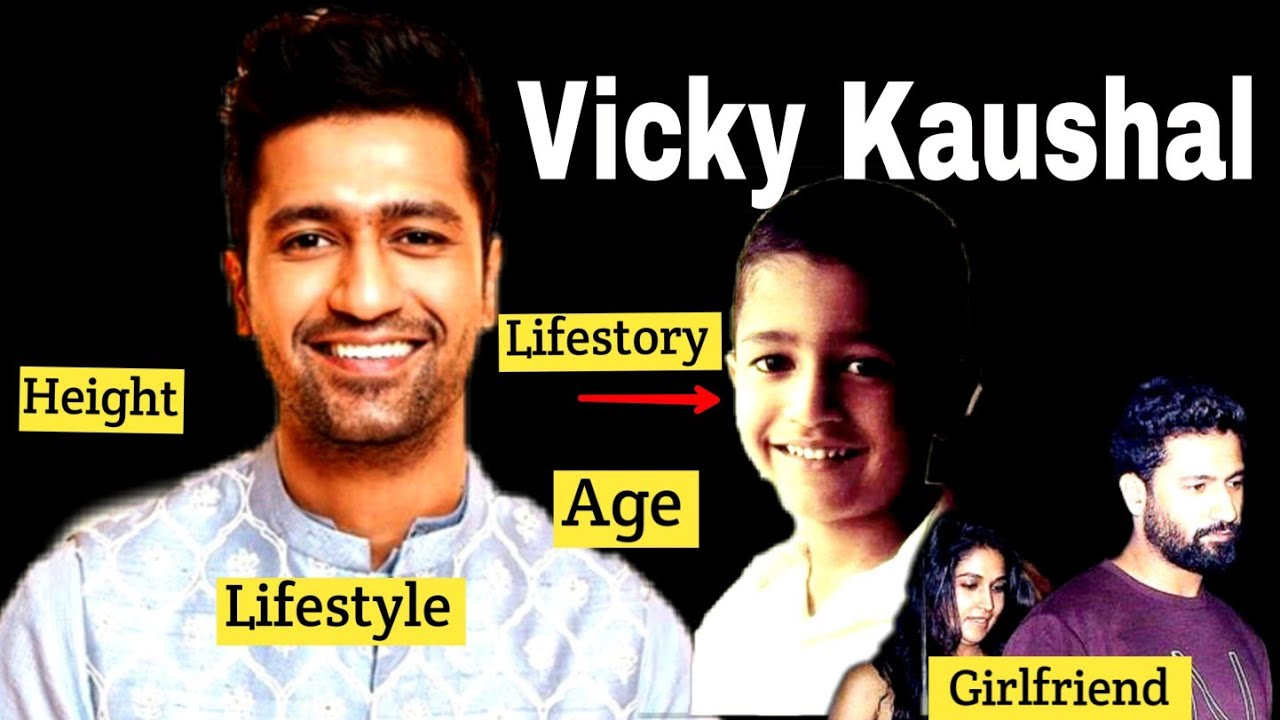 Vicky Kaushal Lifestyle | Age, Height, Girlfriend ...