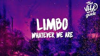 Baixar Whatever We Are - Limbo (Lyrics)