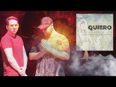QUIERO VOLVERTE A VER – Cepas Infinity & Jesus Moreno ( Audio Oficial )