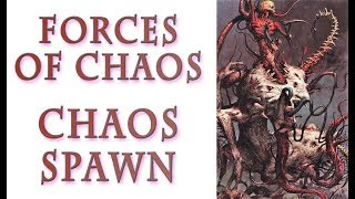 Warhammer 40k Lore - Chaos Spawn, Forces of Chaos
