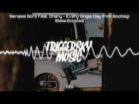Benassi Bors Feat. Dhany - Every Single Day (FKP Bootleg) (Bass Boosted)
