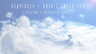 Derpidety - Dash's Empty Sky (Spectra's Acoustic Cover)