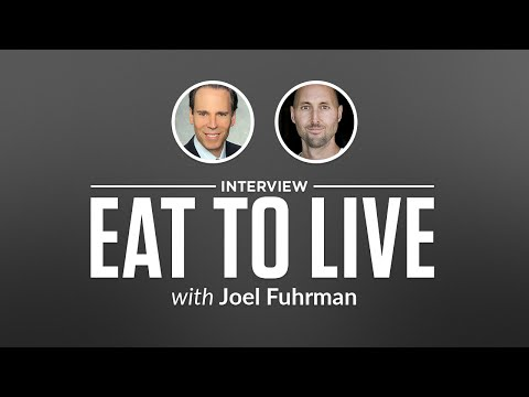 Optimize Interview: Eat to Live with Joel Fuhrman