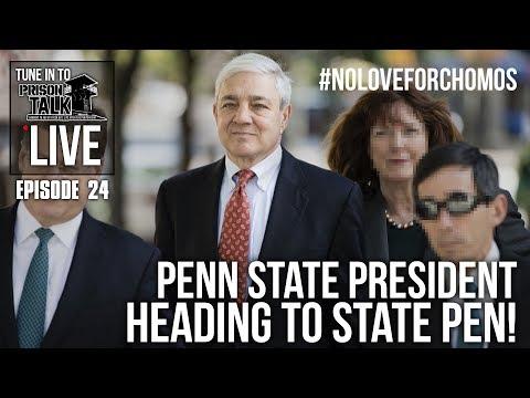 Penn State President heading to the state Pen! - Prison Talk Live Stream E24