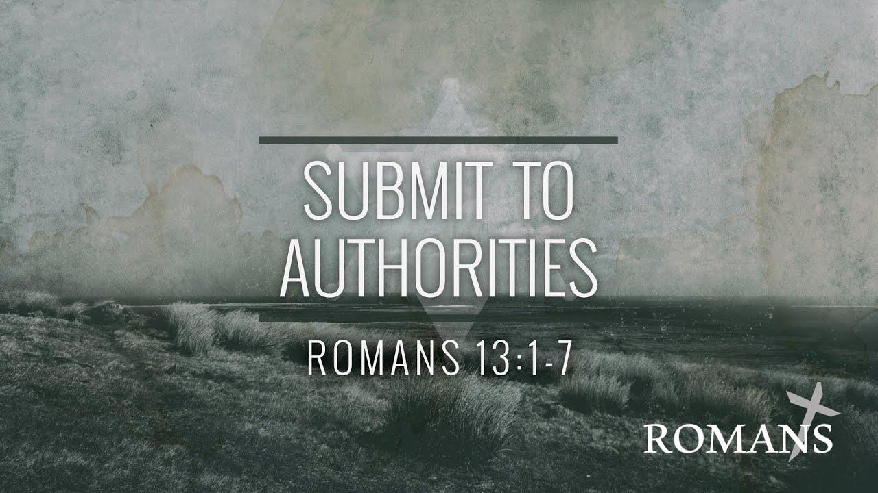 10/24/21 (10:30) Romans - Submit To Authorities
