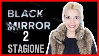 BLACK MIRROR 2 STAGIONE | Recensione BarbieXanax