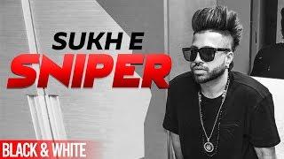 Sniper (Official B&W )   Muzical Doctorz Sukhe Feat Raftaar   Latest Punjabi Songs 2019