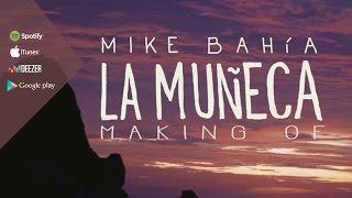 La Muñeca - Mike Bahia [Making off]