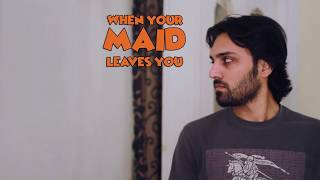 When Your Maid Leaves You | The Idiotz