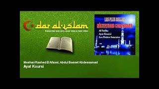 Meshari Rashed El Afassi, Abdul Basset Abdessamad - Ayat Koursi - Dar al Islam