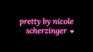 Pretty - Nicole Scherzinger (Lyrics)