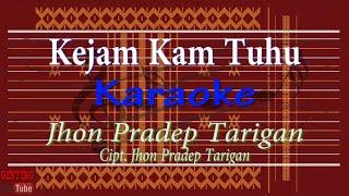 Download lagu Kejam Kam Tuhu (Karaoke) Jhon Pradep Tarigan