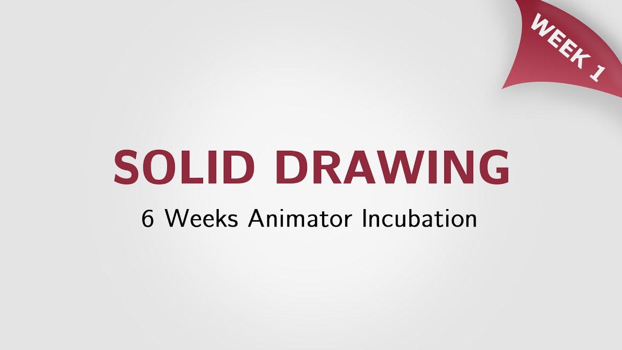 Week 1: Solid Drawing丨6 Weeks Animator Incubation