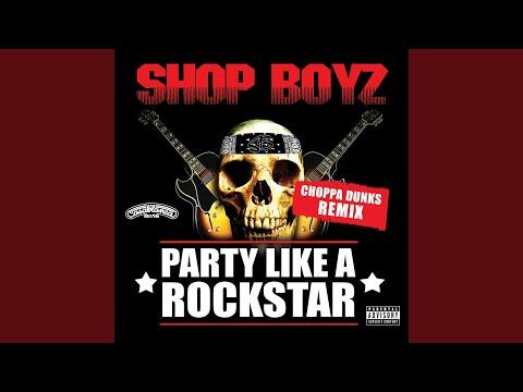 Party Like A Rockstar Choppa Dunks Remix