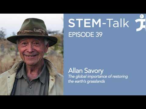 Episode 40  Allan Savory talks about the global importance of restoring the earth s grasslands
