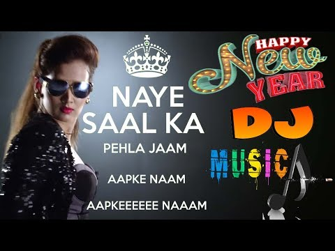 Happy New Year 2019 New Dj Remix ||Naye Saal Ka Pahla Jaam||