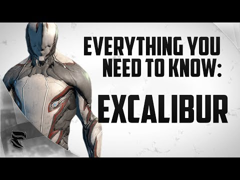 Warframe: Every Thing You Need To Know About Excalibur