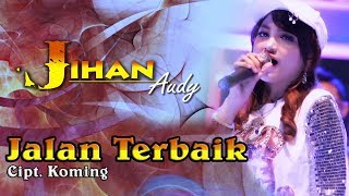 Download lagu Jihan Audy - Jalan Terbaik