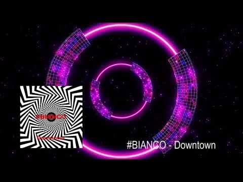#BIANCO - Downtown (Free Download)