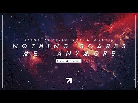 Steve Angello & Sam Martin - Nothing Scares Me Anymore (Lyrics)