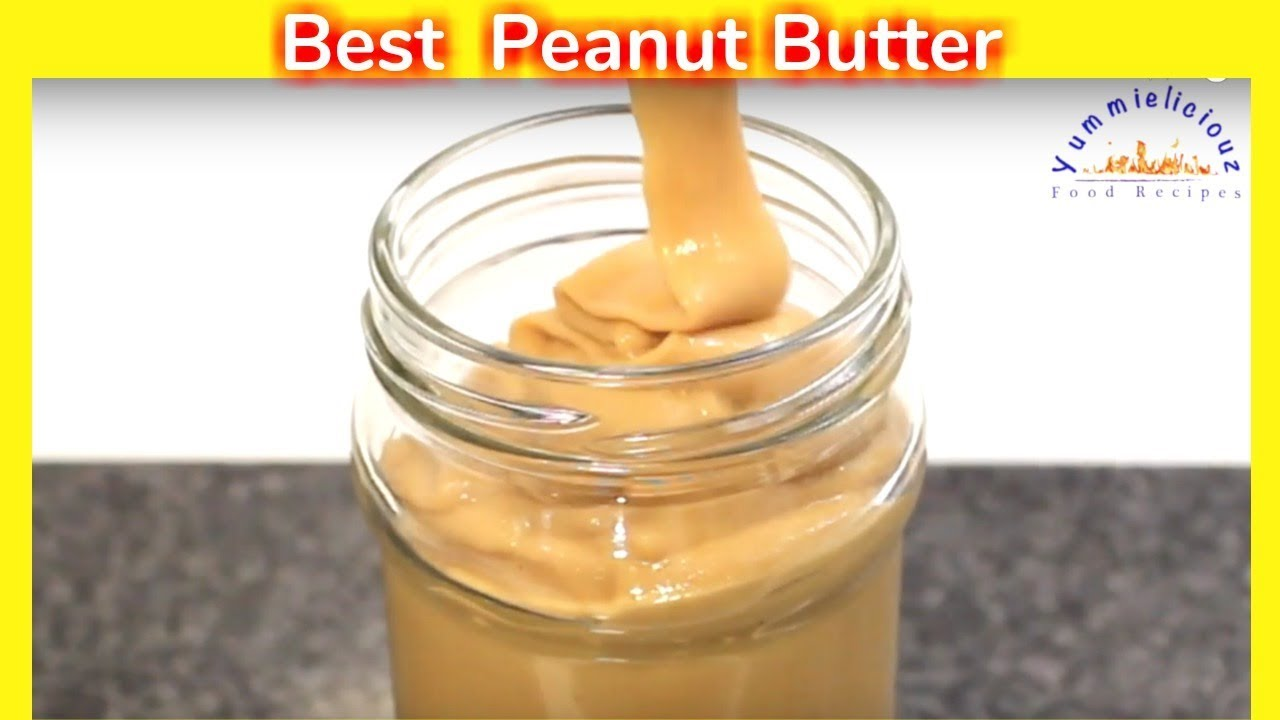 How To Make The Best Peanut Butter Homemade Peanut Butter In