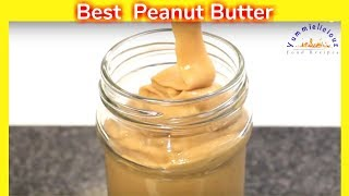 How to Make the Best Peanut Butter | Homemade Peanut Butter in Minutes | Yummieliciouz Food Recipes
