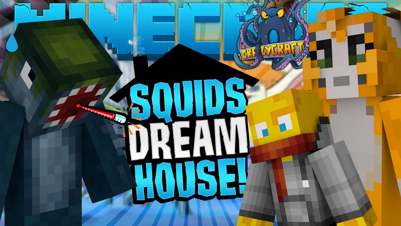 Crazy Craft Squids Dream Home