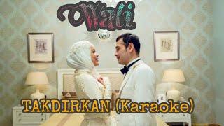 Wali - Takdirkan (Karaoke Version)
