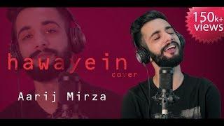 Gambar cover Hawayein | Aarij Mirza | Cover | Arijit Singh | Jab Harry Met Sejal | Shah Rukh Khan | Pritam