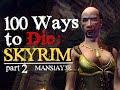 100 Ways to Die in Skyrim (Part 2)