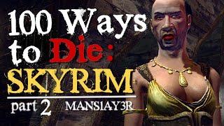 100 Ways To Die In Skyrim Part 2