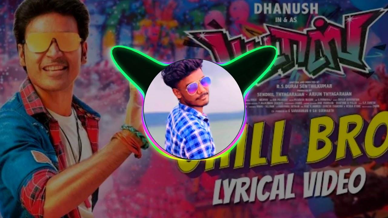 Chill Bro (CG Mix) Tamil new song 2020_DJ Rajesh Remix
