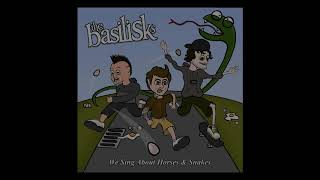 The Basilisks - We Sing About Horses & Snakes [ALBUM OUT NOW!!!]