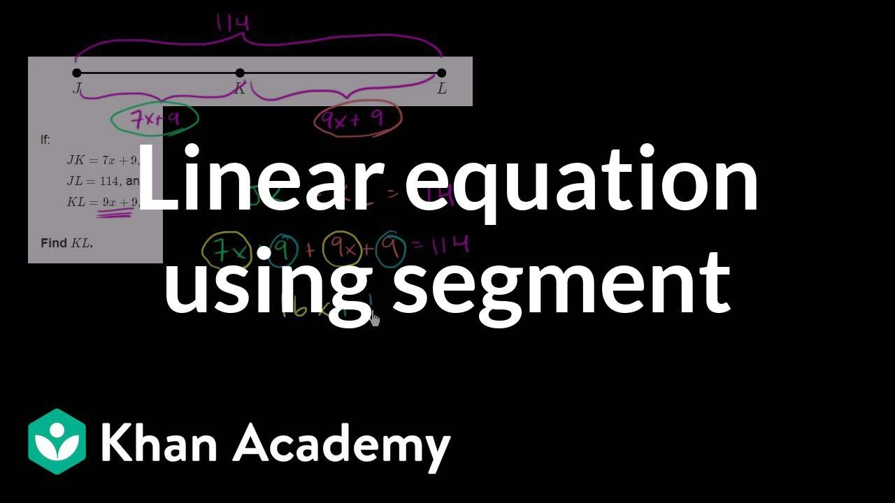Equation practice with segment addition (video) | Khan Academy