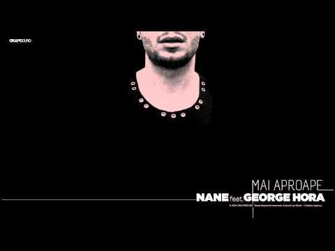 Nane feat. George Hora - Mai Aproape